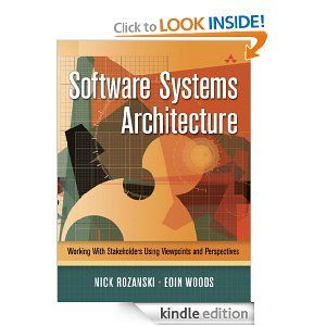 Software Systems Architecture: Working With Stakeholders Using Viewpoints and Perspectives Software Systems Architecture: Working With Stakeholders Using Viewpoints and Perspectives   http://www.amazon.com/gp/product/B001FBFHDI/ref=as_li_ss_tl?ie=UTF8=1789=390957=B001FBFHDI=as2=onthemonewi0b-20