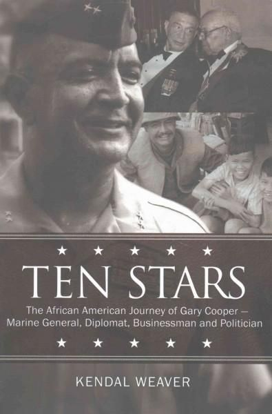 Ten Stars: The African American Journey of Gary: Marine General, Diplomat, Businessman, and Politician
