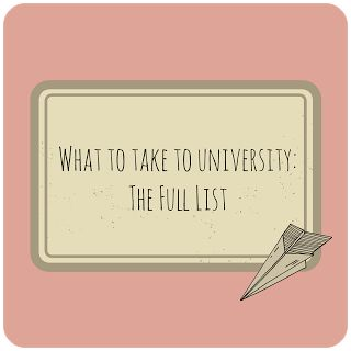 Bethan Lucy: What to take to University: The Full List. Some of these would only be necessary if you were staying in an apartment (kitchenware, crockery, etc) but overall helpful!