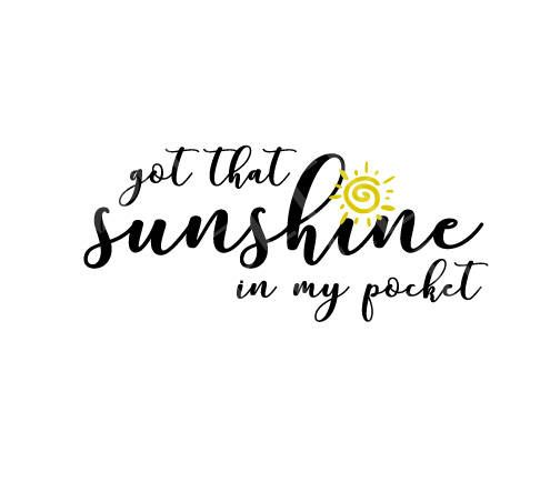 Got that Sunshine in my Pocket : Scalable Vector. Heat press vinyl. Decal. Transfer. SVG. DXF. PDF. png. Screen Printing. Direct to Garment. by Coffeetes on Etsy