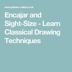 Encajar and Sight-Size - Learn Classical Drawing Techniques