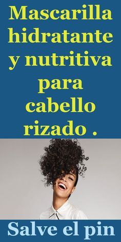 #Mascarilla #hidratante y #nutritiva para #cabello #rizado Belleza Natural, Body Care, Curls, Hair, Hydrating Mask, Moisturizing Hair Mask, Hair Care, Home Remedies, Short Hairstyles