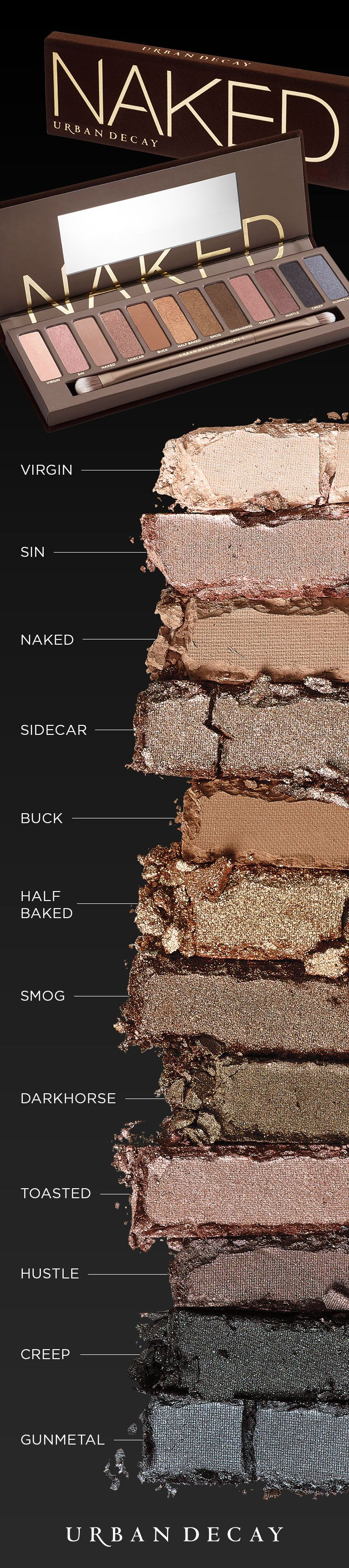 It's the palette that revolutionized neutrals forever. Loaded with 12 bronze-hued shadows in an insane range of textures only Wende and our product development team could dream up—including matte, satin, shimmer and sparkle—Naked proves that neutral is anything but boring. From the palest champagne to the grittiest gunmetal, it's all here. Whether you're going for a laid-back, beachy vibe or black-tie drama, you'll definitely look better Naked.