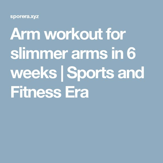 Arm workout for slimmer arms in 6 weeks | Sports and Fitness Era