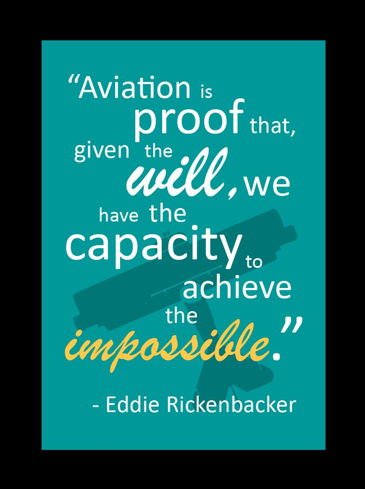 Google Image Result for http://www.museumstoreproducts.com/images/QuotesProducts/AeronauticsQuotes/Rickenbacker_AviationIsProof.gif