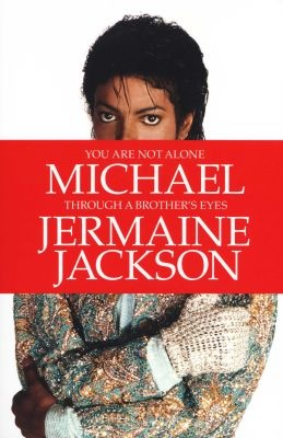 Jermaine Jackson: You Are Not Alone - Michael, Through a Brother's Eyes