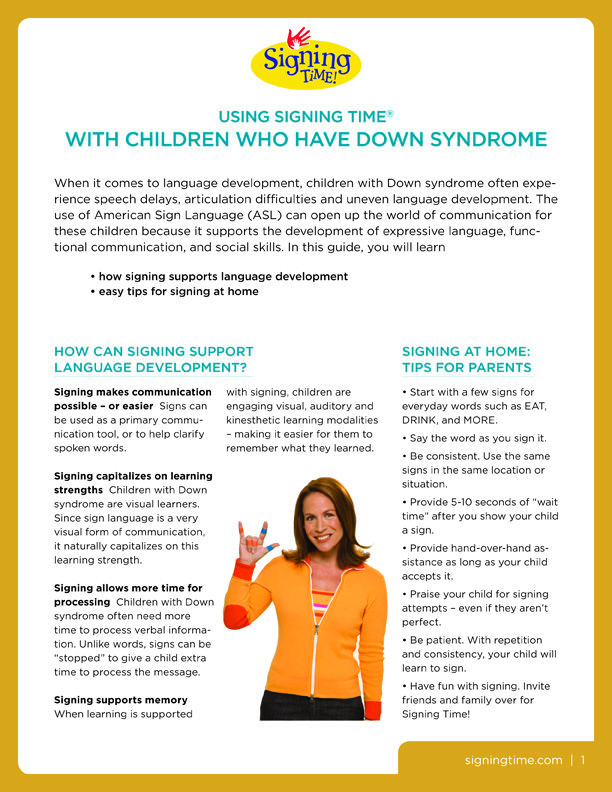 Signing with Children who have Down Syndrome supports the development of expressive language, functional communication and social skills. Learn more by downloading this one-page free parent guide, which also includes easy tips for signing at home.