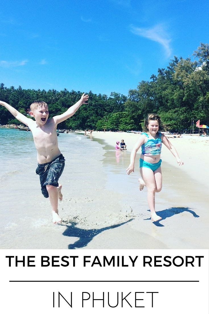 The best family resort in phuket family travel in for Best family winter vacations