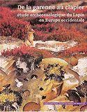De la garenne au clapier : étude archéozoologique du lapin en Europe occidentale