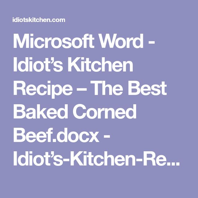 Microsoft Word - Idiot's Kitchen Recipe – The Best Baked Corned Beef.docx - Idiot's-Kitchen-Recipe-–-The-Best-Baked-Corned-Beef.pdf