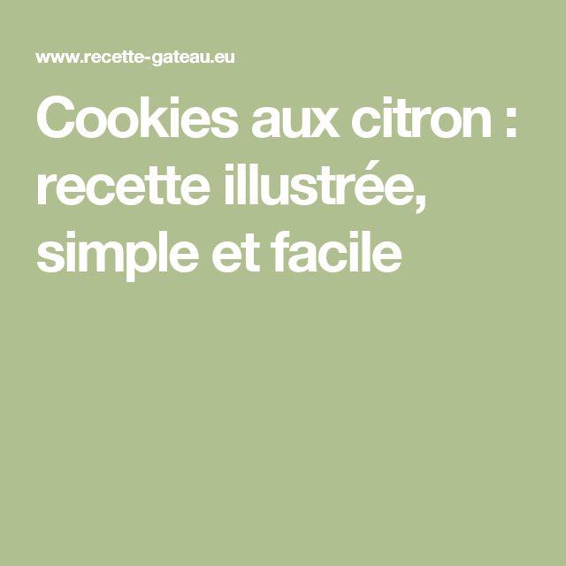 Cookies aux citron : recette illustrée, simple et facile