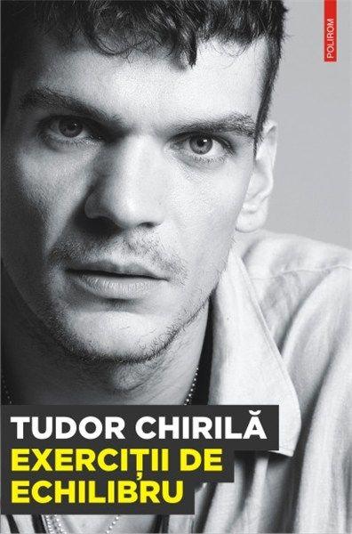 Exercitii de echilibru de Tudor Chirila editie 2012