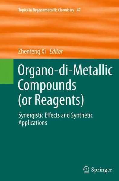 Organo-di-metallic Compounds or Reagents: Synergistic Effects and Synthetic Applications