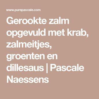Gerookte zalm opgevuld met krab, zalmeitjes, groenten en dillesaus | Pascale Naessens