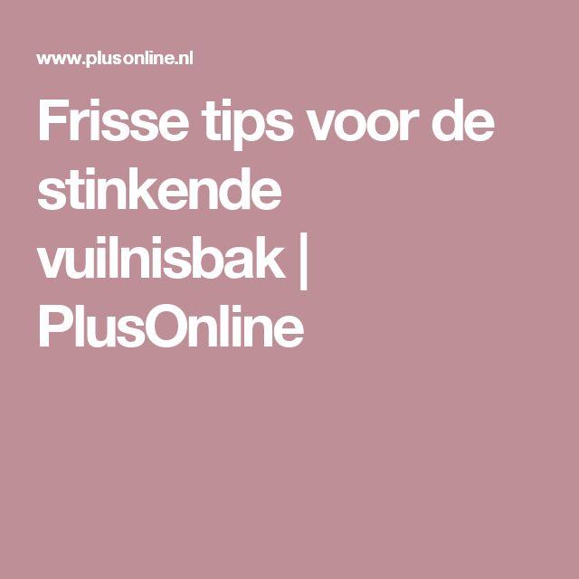Frisse tips voor de stinkende vuilnisbak | PlusOnline