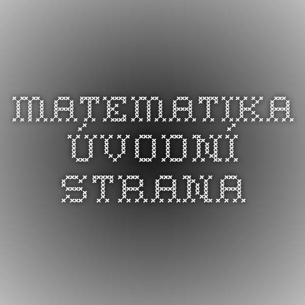 Matematika - Úvodní strana - spousta příkladů a her do M