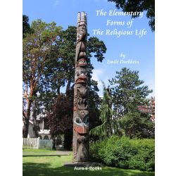 The Elementary Forms of the Religious Life by Emile Durkheim (free ebook)