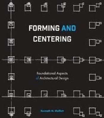 Forming And Centering : Foundational Aspects Of Architectural Design PDF
