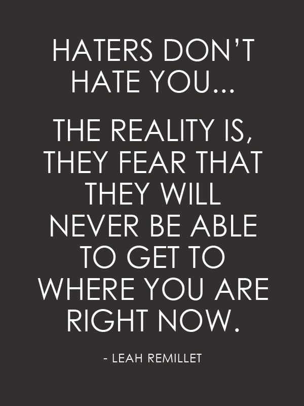 Real Quotes About Haters: 150 Best Images About Quotables On Pinterest
