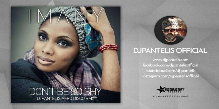 https://soundcloud.com/dj-pantelis/imany-dont-be-so-shy-dj-pantelis-afro-disco-mix    Free Promo Download: hypeddit.com/index.php?fan_gate…FrhO3mE0ECYnb3JElh  Not For Sale // Promo Only