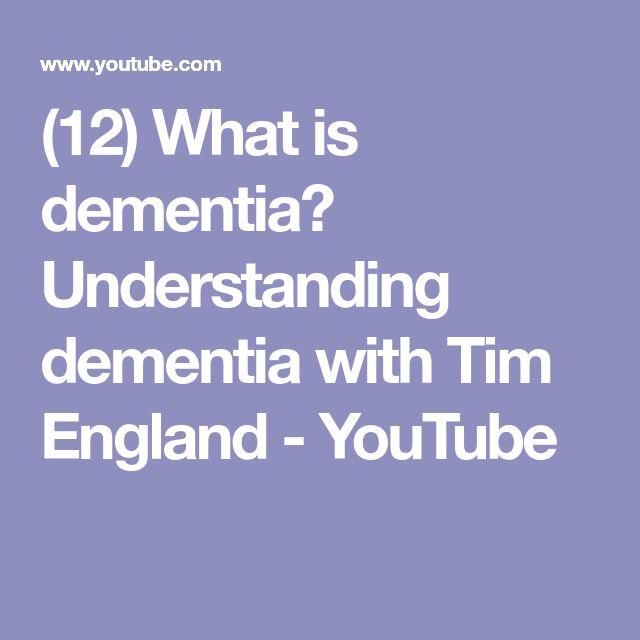 (12) What is dementia? Understanding dementia with Tim England - YouTube
