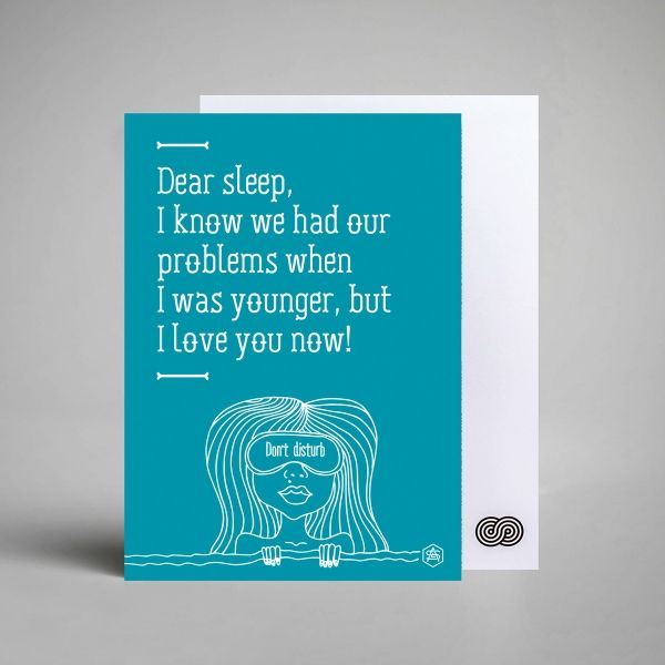 A Love Supreme Witty Quote Postcard. Dear Sleep. I know we had our problems when I was younger, but I love you now!