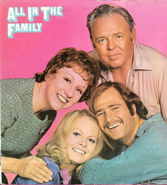 "All in the Family.  Watched it with my dad who loved laughing at things Archie said to ""the meathead."""