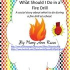 What Should  I do in a Fire Drill? This is a social story to use with children that have difficulty with fire drills. This product can be used alone ...