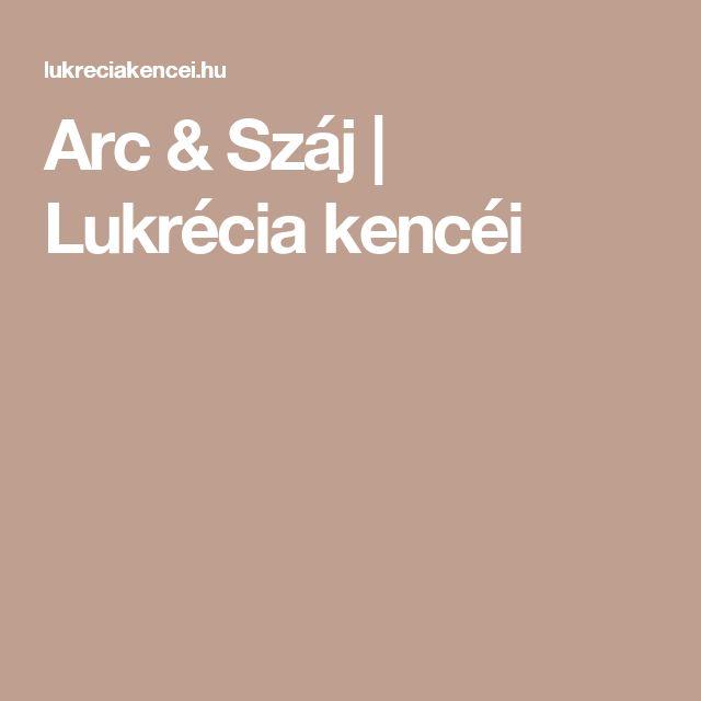 Arc & Száj | Lukrécia kencéi