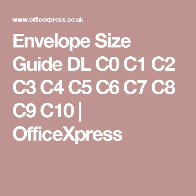 Envelope Size Guide DL C0 C1 C2 C3 C4 C5 C6 C7 C8 C9 C10 | OfficeXpress
