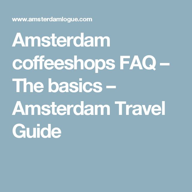 Amsterdam coffeeshops FAQ – The basics – Amsterdam Travel Guide