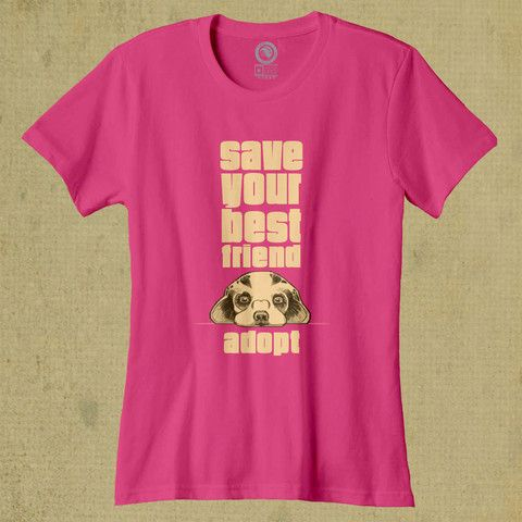 Save Your Best Friend - Ladies - Hot Pink. Help save someone's future best friend - buy a tee and we'll donate $8 from your purchase to Barks of Love Animal Rescue! SHOP: www.float.org