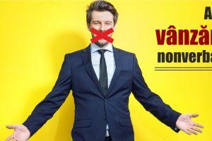 Cum te-ajuta limbajul nonverbal in vanzari