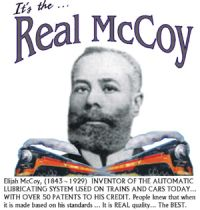 Elijah McCoy, a Canadian inventor who was educated in Scotland, who invented a successful machine for lubricating engines that wound up spawning myriad copies, all inferior to the original. The design was patented in 1872. This lubrication system was used on trains and cars and is in use today.  He has over 50 Patents to his name    Read the full text here: http://www.mentalfloss.com/blogs/archives/96069#ixzz1vbMS6Mfx   --brought to you by mental_floss!