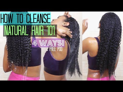 Cleansing 101 for Natural Curly Hair (PrePoo, Clarifying, Hair Mask , Cowashing, Etc.!) - YouTube