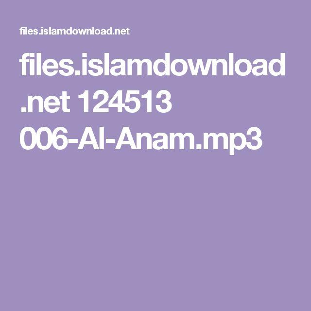 files.islamdownload.net 124513 006-Al-Anam.mp3