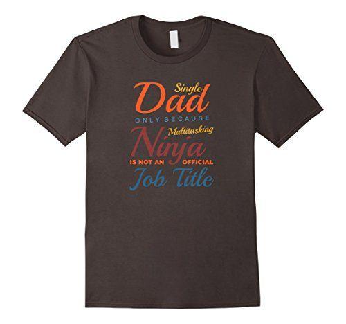 Men's Funny Cool Single Dad Multitasking Ninja Job Title…