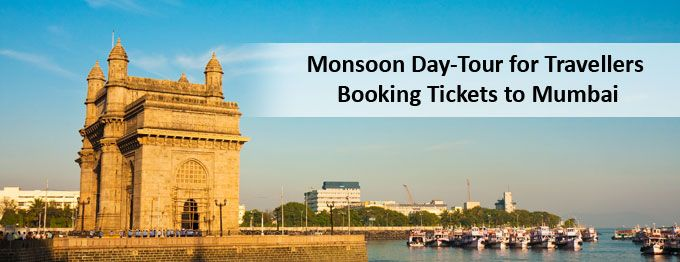 Monsoon Day-Tour for Travellers Booking Tickets to Mumbai