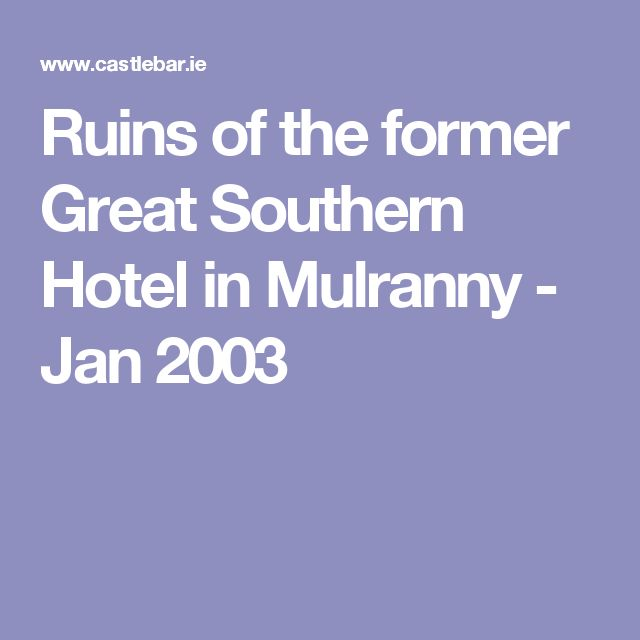 Ruins of the former Great Southern Hotel in Mulranny - Jan 2003