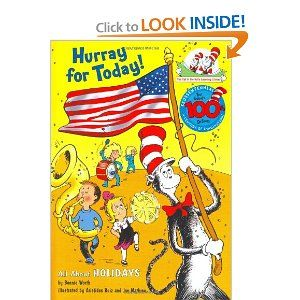 Hurray for Today!: All About Holidays (Cat in the Hat's Learning Library) --- http://www.amazon.com/Hurray-Today-Holidays-Learning-Library/dp/0375822755/?tag=abse01-20