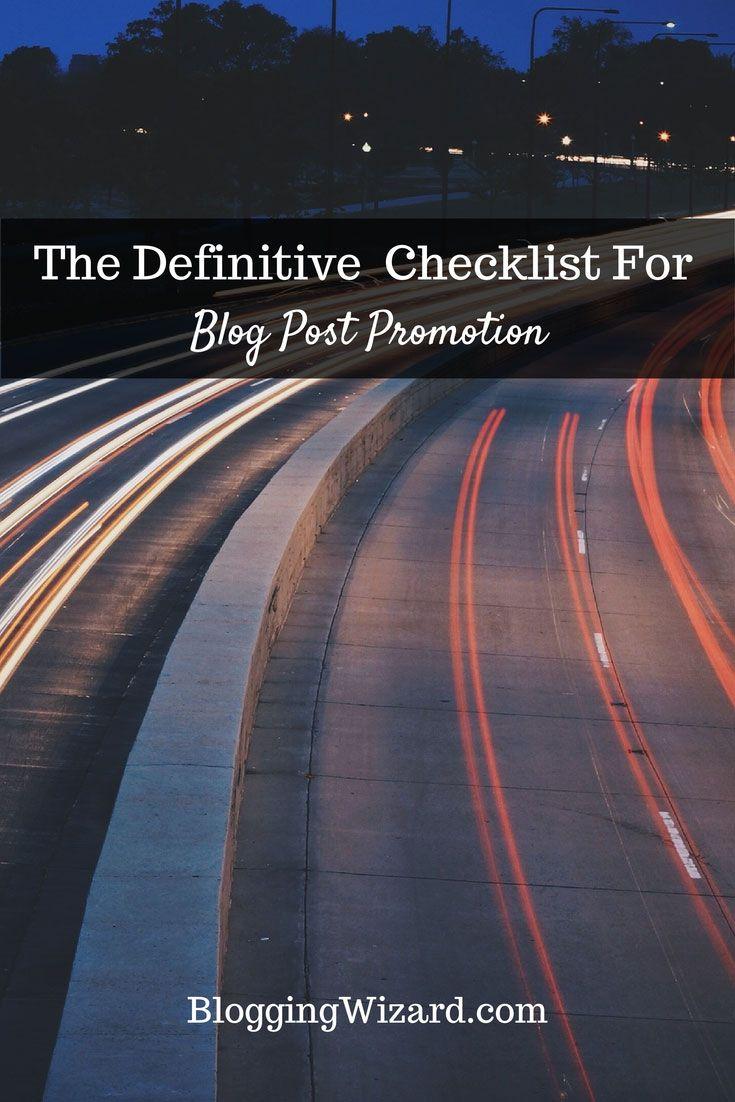 The Definitive Checklist For Effective Blog Post Promotion >> http://blogwzrd.me/SKhwsk