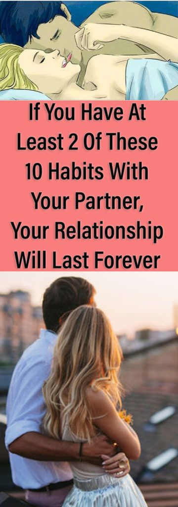 If You Have At Least 2 Of These 10 Habits With Your Partner, Your Relationship Will Last Forever #love #health #relationship #Partner #beauty