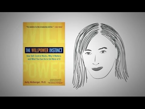 Getting Yourself to Take Action: THE WILLPOWER INSTINCT by Kelly McGonig...