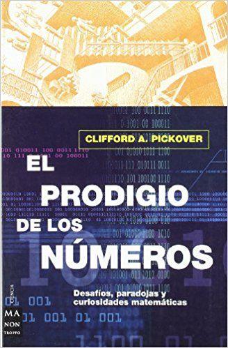 Prodigio de los números, el: Desafíos, paradojas y curiosidades matemáticas.