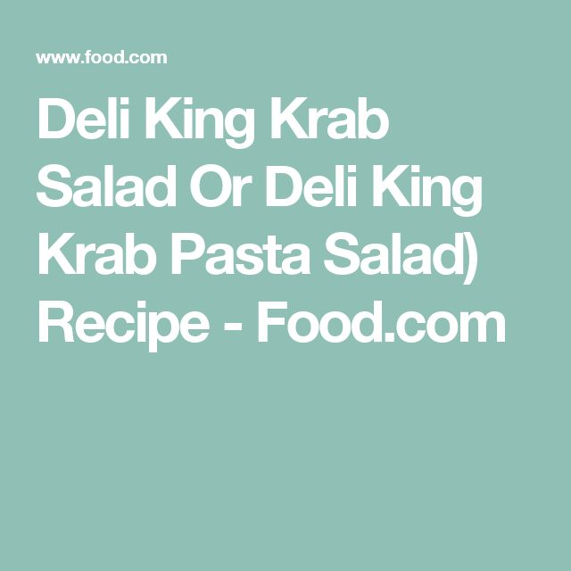 Deli King Krab Salad Or Deli King Krab Pasta Salad) Recipe - Food.com