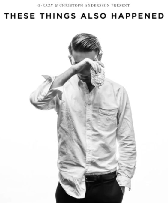 G-Eazy These Things Also Happen Album