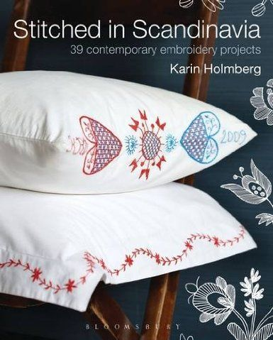 Stitched in Scandinavia: 39 Contemporary Embroidery Projects: Amazon.co.uk: Karin Holmberg: Books