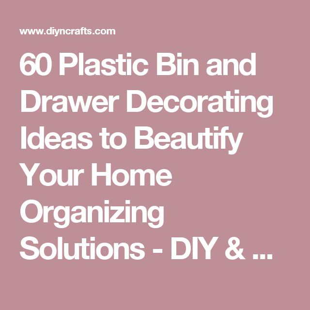 60 Plastic Bin and Drawer Decorating Ideas to Beautify Your Home Organizing Solutions - DIY & Crafts