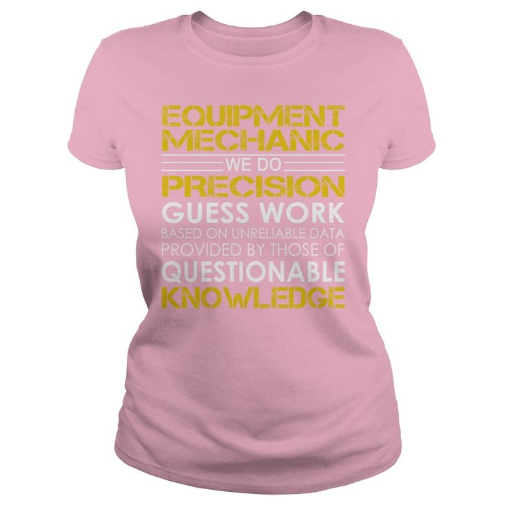 Equipment Mechanic - We Do Precision Guess Work #gift #ideas #Popular #Everything #Videos #Shop #Animals #pets #Architecture #Art #Cars #motorcycles #Celebrities #DIY #crafts #Design #Education #Entertainment #Food #drink #Gardening #Geek #Hair #beauty #Health #fitness #History #Holidays #events #Home decor #Humor #Illustrations #posters #Kids #parenting #Men #Outdoors #Photography #Products #Quotes #Science #nature #Sports #Tattoos #Technology #Travel #Weddings #Women