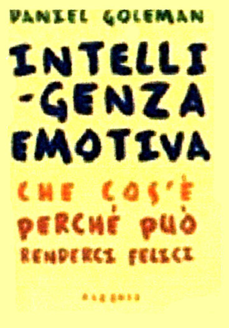 """""""L'intelligenza emotiva"""" di Daniel Goleman"""